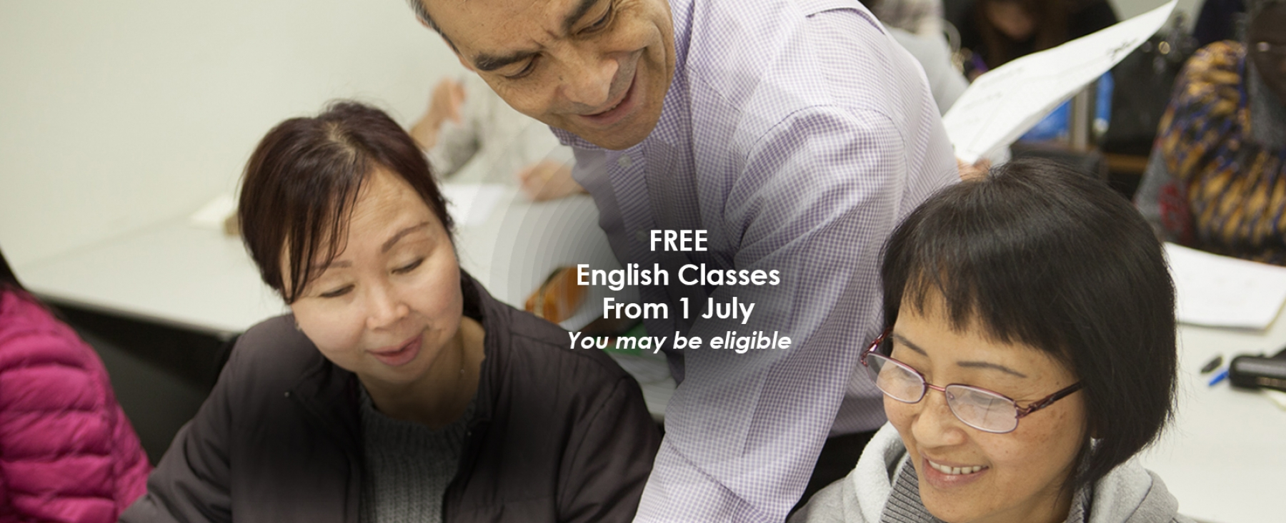 FREE English classes for 510 hours for eligible migrants.
